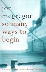 so many ways to begin-Jon McGregor