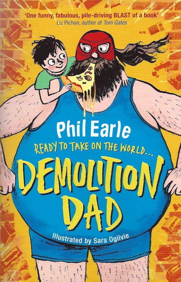Demolition Dad-Phil Earle