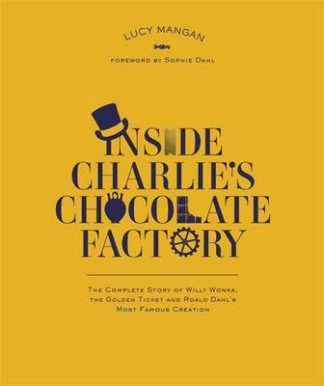 Inside Charlie's Chocolate Factory-Lucy Mangan