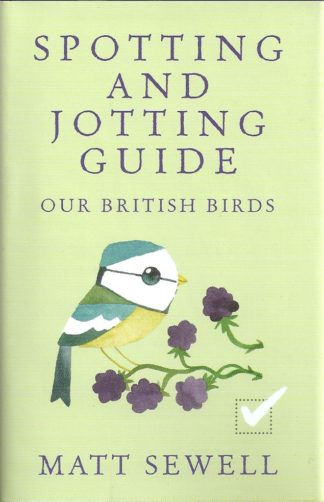 Spotting and Jotting Guide-Matt Sewell our British Birds