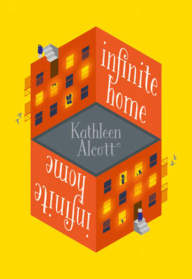 Infinite Home-Kathleen Alcott