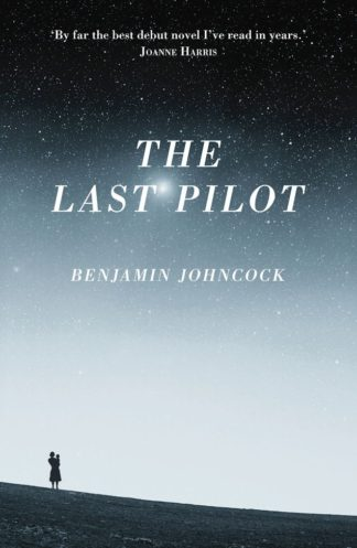 The Last Pilot-Benjamin Johncock