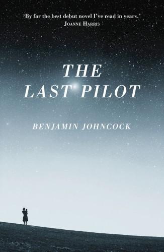 The Last Pilot-Benjamin Johncock