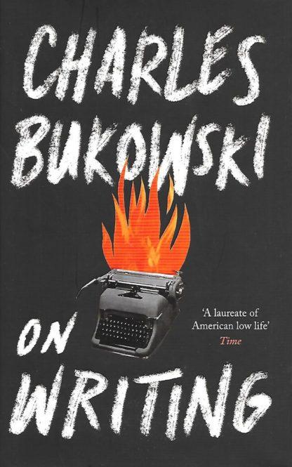 On Writing-Charles Bukowski
