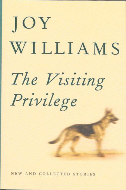 The Visiting Priviledge-Joy Williams