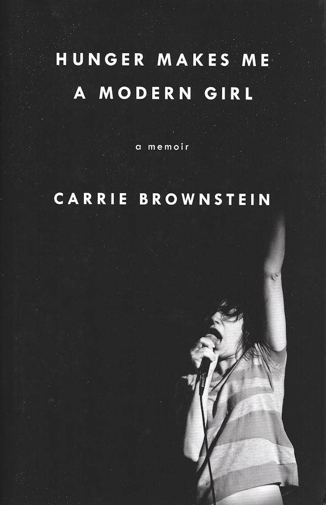 Hunger Makes Me a Modern Girl-Carrie Brownstein