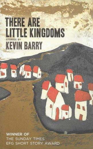There are Little Kingdoms-Kevin Barry