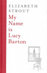 My Name Is Lucy Barton-Elizabeth Strout