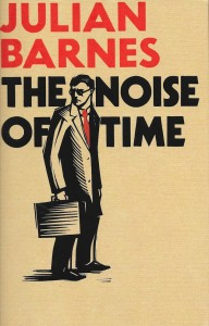 The Noise of Time-Julian Barnes