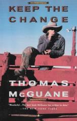 Keep the Change-Thomas Mcguane