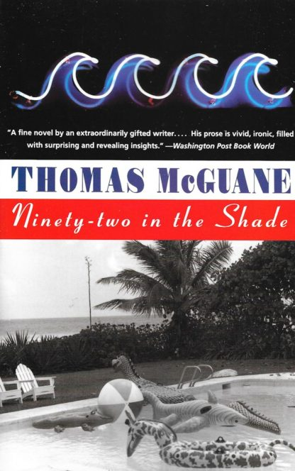 Ninety-two in the Shade-Thomas McGuane