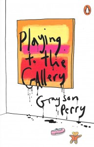 Playing to the Gallery-Grayson Perry
