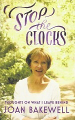 Stop the Clocks-Joan Bakewell