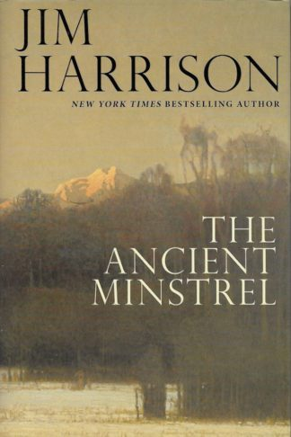 The Ancient Minstrel-Jim Harrison