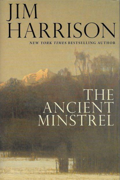 The Ancient Minstrel-Jim Harrison
