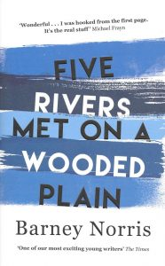 Five Rivers Met on a Wooded Plain – Barney Norris