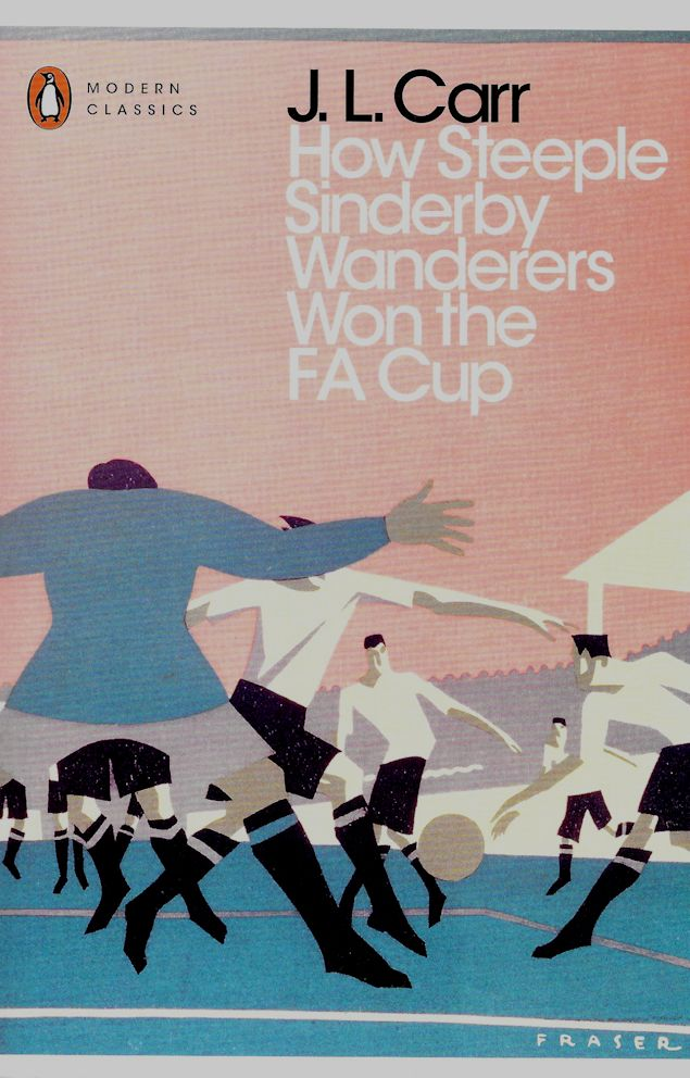 How Steeple Sinderby Wanderers Won the FA Cup-JLCarr