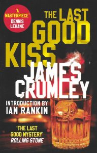 The Last Good Kiss-James Crumley