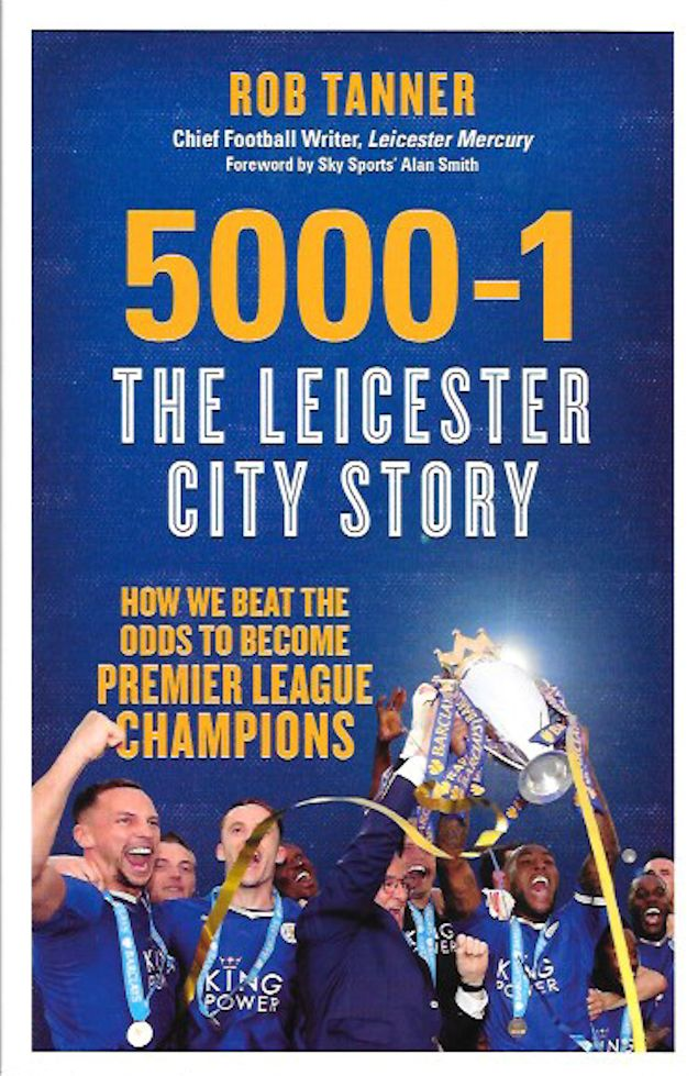 5000-1 The Leicester City Story-Rob Tanner