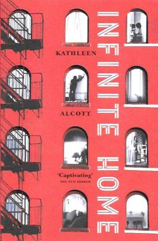 Infinite Home-Kathleen Alcott