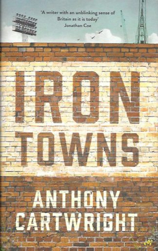 Iron Towns-Anthony Cartwright