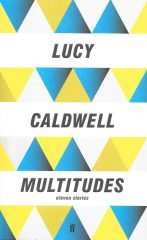 Multitudes-Lucy Caldwell