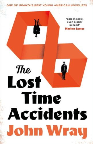 The Lost Time Accidents-John Wray