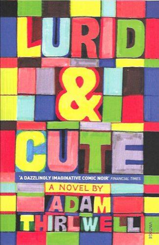 Lurid & Cute-Adam Thirlwell