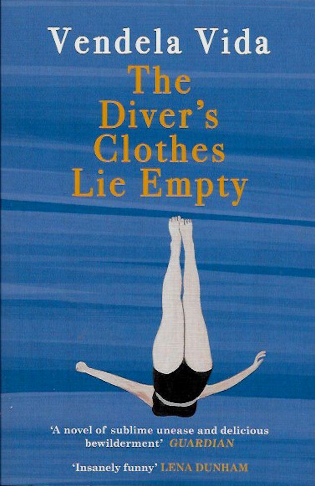 The Diver's Clothes Lie Empty-Vendela Vida