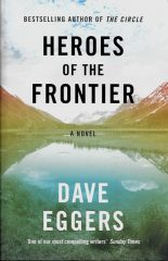 Heroes of the Frontier-Dave Eggers