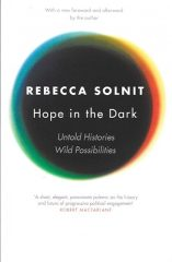Hope in the Dark-Rebecca Solnit
