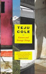 Known and Strange Things-Teju Cole