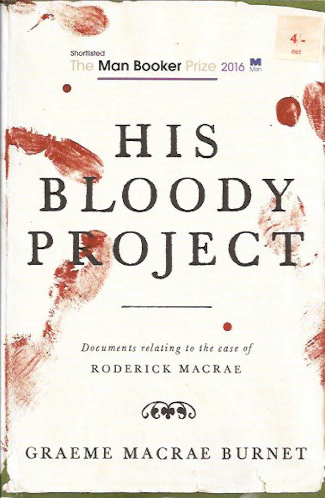 His Bloody Project – Graeme Macrae Burnet