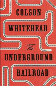 the-underground-railroad-Colson Whitehead