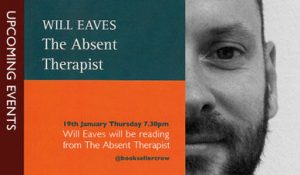 The Absent Therapist reading with Will Eaves. @ The Bookseller Crow | England | United Kingdom