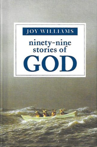ninety-nine stories of GOD-Joy Williams