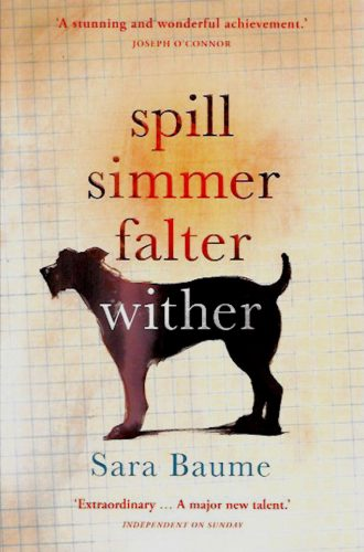 Spill Simmer Falter Wither-Sara Baume