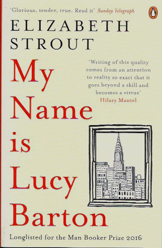 My Name Is Lucy Barton by Elizabeth Strout (2016, Paperback)