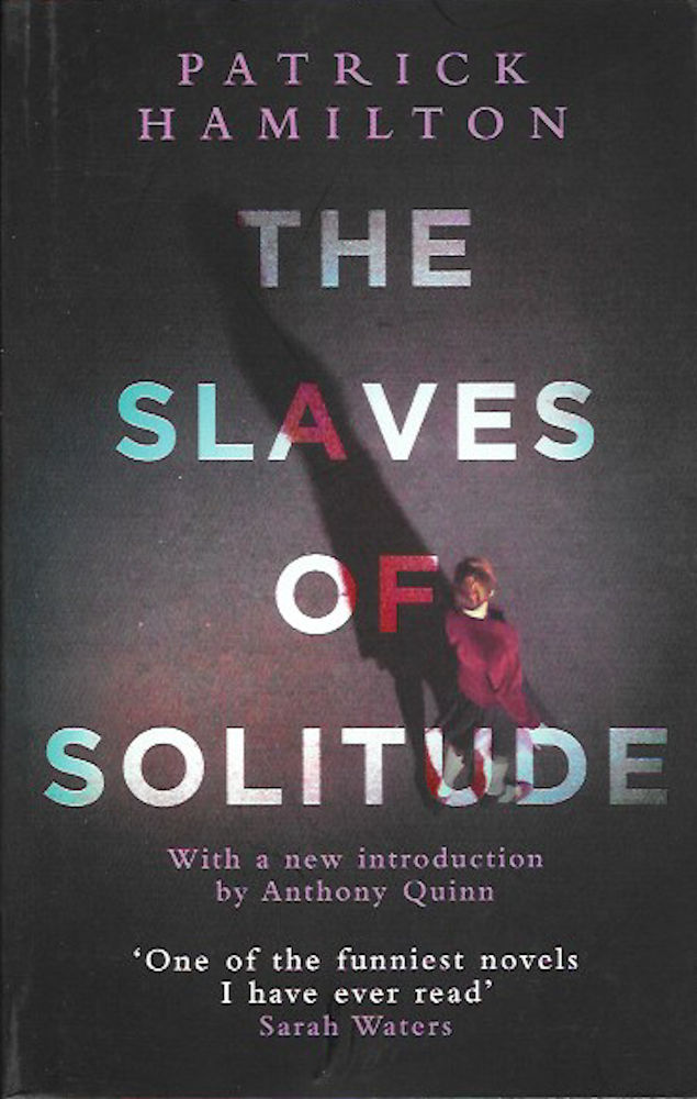 The Slaves of Solitude – Patrick Hamilton