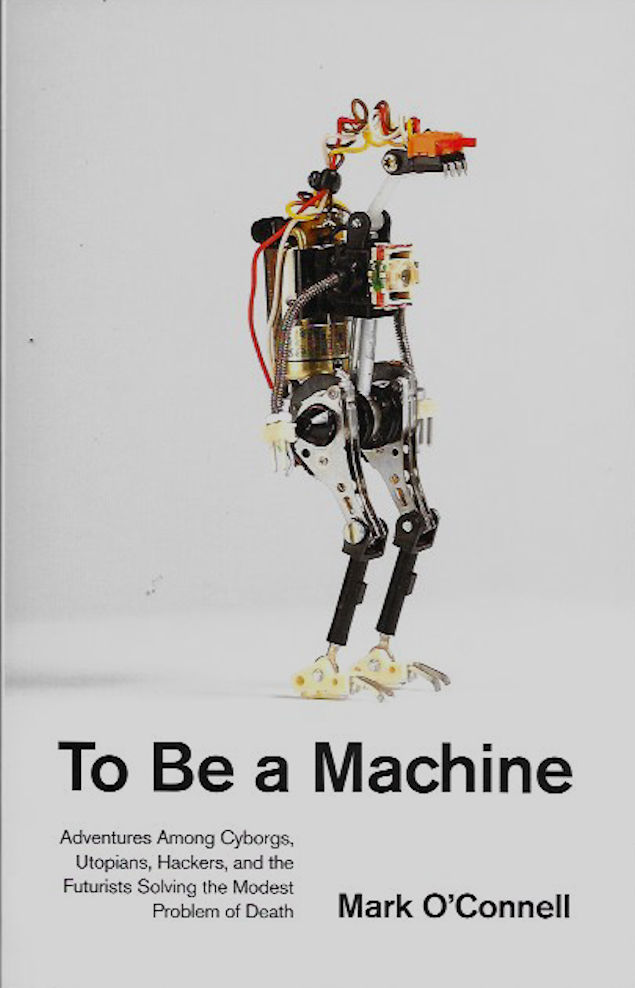 To Be a Machine-Mark OConnell