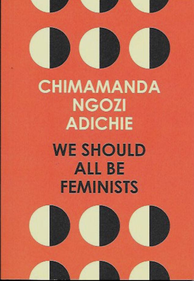 We Should All Be Feminists-Chimamanda Ngozi Adichie