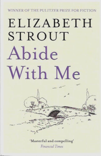 Abide with Me-Elizabeth Strout