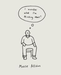 I Wonder What I'm Thinking About?-Moose Allain