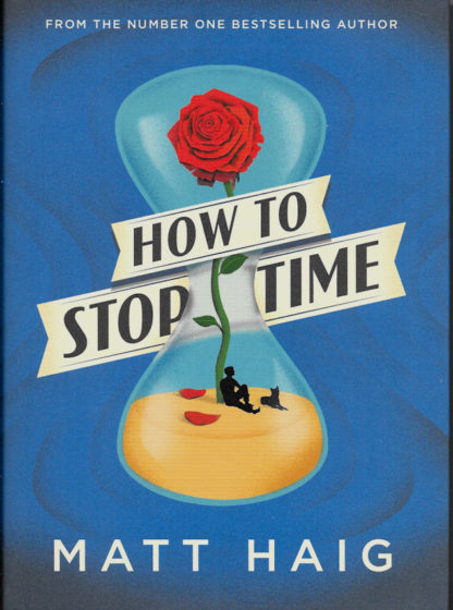 How to Stop Time-Matt Haig