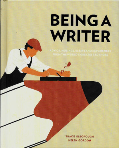 Being a Writer-Travis Elborough Helen Gordon