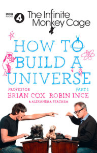 How to Build a UniverseRobin Ince Brian Cox