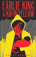 The Earlie King & The Kid in Yellow-Danny Denton