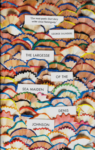 The Largess of the Sea Maiden-Denis Johnson