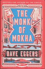 The Monk of Mokha-Dave Eggers