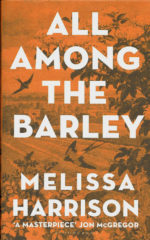 All Among the Barley-Melissa Harrison